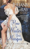 How to Master Your Marquis, Gray, Juliana
