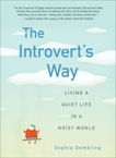 The Introvert's Way: Living a Quiet Life in a Noisy World, Dembling, Sophia