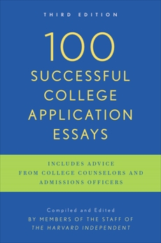 100 Successful College Application Essays: Third Edition,