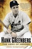 Hank Greenberg: The Hero of Heroes, Rosengren, John