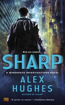 Sharp: A Mindspace Investigations Novel, Hughes, Alex