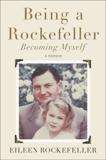 Being a Rockefeller, Becoming Myself: A Memoir, Rockefeller, Eileen