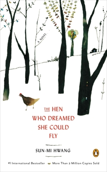 The Hen Who Dreamed She Could Fly: A Novel, Hwang, Sun-mi