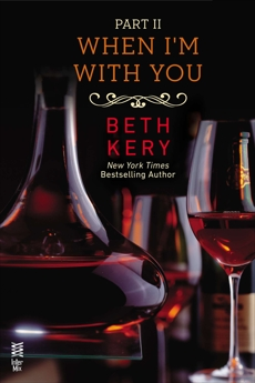 When I'm With You Part II: When You Defy Me, Kery, Beth