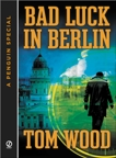 Bad Luck In Berlin: A Penguin Special from Signet, Wood, Tom