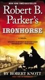 Robert B. Parker's Ironhorse, Knott, Robert