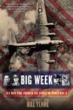 Big Week: Six Days that Changed the Course of World War II, Yenne, Bill