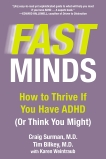 Fast Minds: How to Thrive If You Have ADHD (Or Think You Might), Surman, Craig & Bilkey, Tim & Weintraub, Karen