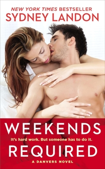 Weekends Required: A Danvers Novel, Landon, Sydney
