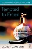 Surrender to Temptation Part IV: Tempted to Entice, Jameson, Lauren