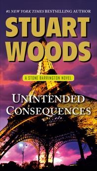 Unintended Consequences: A Stone Barrington Novel, Woods, Stuart