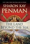 The Land Beyond the Sea, Penman, Sharon Kay