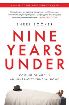 Nine Years Under: Coming of Age in an Inner-City Funeral Home, Booker, Sheri