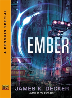 Ember: A Penguin Special from Roc, Decker, James K.
