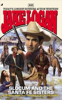 Slocum #410: Slocum and the Santa Fe Sisters, Logan, Jake
