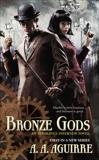 Bronze Gods, Aguirre, A. A.