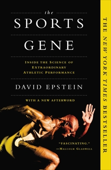 The Sports Gene: Inside the Science of Extraordinary Athletic Performance, Epstein, David