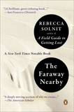 The Faraway Nearby, Solnit, Rebecca