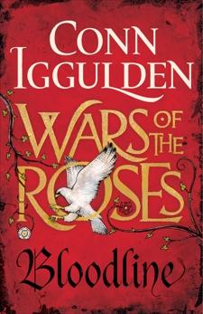Wars of the Roses: Bloodline, Iggulden, Conn