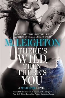 There's Wild, Then There's You, Leighton, M.