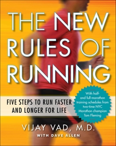 The New Rules of Running: Five Steps to Run Faster and Longer for Life, Allen, Dave & Vad, Vijay