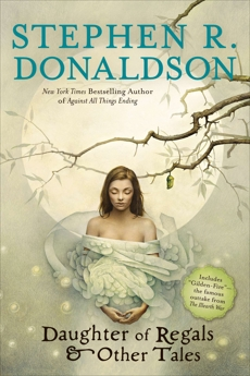Daughter of Regals & Other Tales, Donaldson, Stephen R.