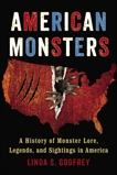 American Monsters: A History of Monster Lore, Legends, and Sightings in America, Godfrey, Linda S.