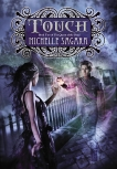 Touch: Queen of the Dead, Book Two, Sagara, Michelle