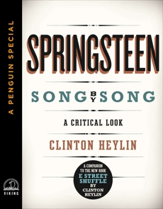 Springsteen Song by Song: A Critical Look (A Penguin Special from Viking), Heylin, Clinton