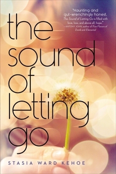 The Sound of Letting Go, Kehoe, Stasia Ward