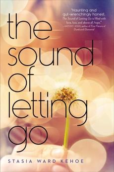 The Sound of Letting Go, Kehoe, Stasia Ward