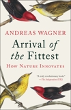 Arrival of the Fittest: Solving Evolution's Greatest Puzzle, Wagner, Andreas