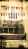 The Demon of Brownsville Road: A Pittsburgh Family's Battle with Evil in Their Home, Cranmer, Bob & Manfred, Erica