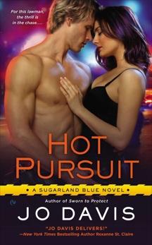Hot Pursuit: A Sugarland Blue Novel