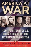America at War: Concise Histories of U.S. Military Conflicts From Lexington to Afghanistan, Finn, Terence T.