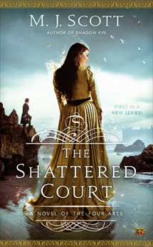 The Shattered Court, Scott, M.j. & Scott, M.J.