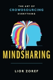 Mindsharing: The Art of Crowdsourcing Everything, Zoref, Lior