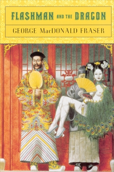 Flashman and the Dragon, Fraser, George MacDonald