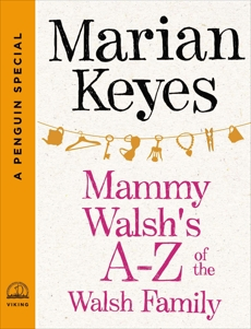 Mammy Walsh's A-Z of the Walsh Family: A Penguin Special from Viking, Keyes, Marian