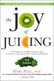 The Joy of Juicing, 3rd Edition: 150 imaginative, healthful juicing recipes for drinks, soups, salads, sauces, en trees, and desserts, Null, Gary & Null, Shelly