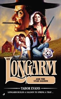 Longarm 422: Longarm and the Star Saloon