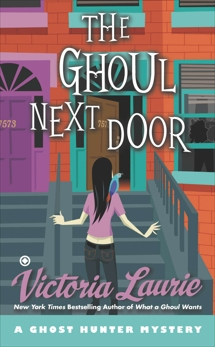 The Ghoul Next Door: A Ghost Hunter Mystery, Laurie, Victoria
