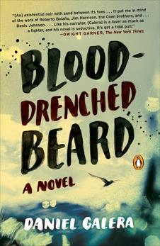 Blood-Drenched Beard: A Novel, Galera, Daniel