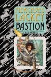 Bastion: Book Five of the Collegium Chronicles (A Valdemar Novel), Lackey, Mercedes