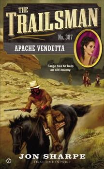 The Trailsman #387: Apache Vendetta, Sharpe, Jon