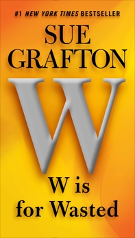 W is for Wasted: A Kinsey Millhone Novel, Grafton, Sue