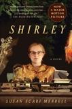 Shirley: A Novel, Merrell, Susan Scarf