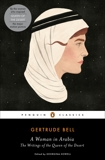 A Woman in Arabia: The Writings of the Queen of the Desert, Bell, Gertrude & Howell, Georgina (INT) & Howell, Georgina (EDT)