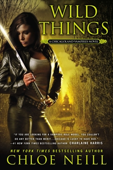 Wild Things: A Chicagoland Vampires Novel, Neill, Chloe