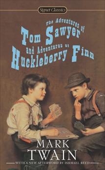 The Adventures of Tom Sawyer and Adventures of Huckleberry Finn, Twain, Mark